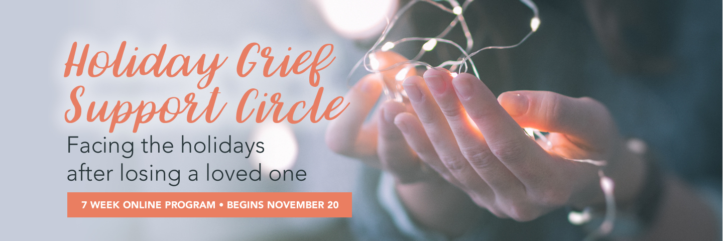 Holiday Grief Support Circle - Online Grief Support Group