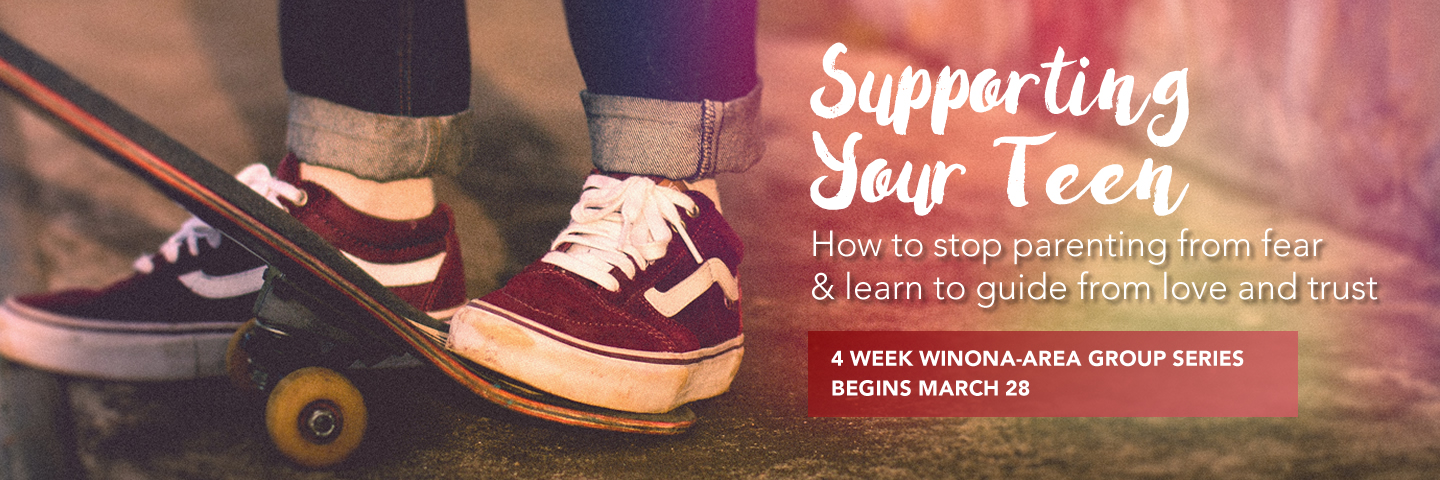 Supporting your teen - winona area support group for parents